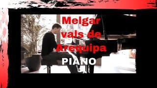 Melgar  - vals de Arequipa, Peru - Music of Peru Piano