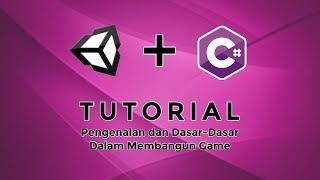 #1 Tutorial Unity Dasar Bahasa Indonesia - Pengenalan Unity Dan C#
