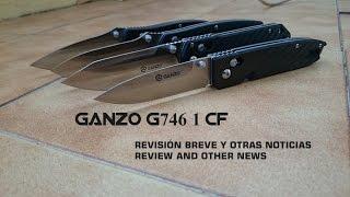 GANZO G746-1-CF. REVISIÓN...Y OTRAS NOVEDADES (REVIEW AND OTHER NEWS)
