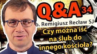 Czy można iść na ślub do innego kościoła? [Q&A#34] - o. Remigiusz Recław SJ