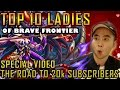 Top 10 Ladies of BRAVE FRONTIER. Special Edition for the Road to 20k Subscribers Celebration
