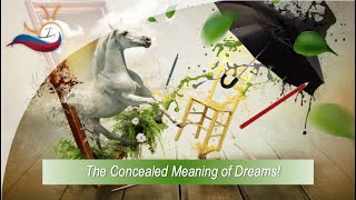 The Concealed Meaning of Dreams!