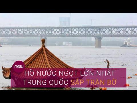 Mưa lũ kéo dài, hồ nước ngọt lớn nhất Trung Quốc sắp tràn bờ   VTC Now