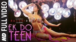Ek Do Teen (FV) Full Video Song | Baaghi 2