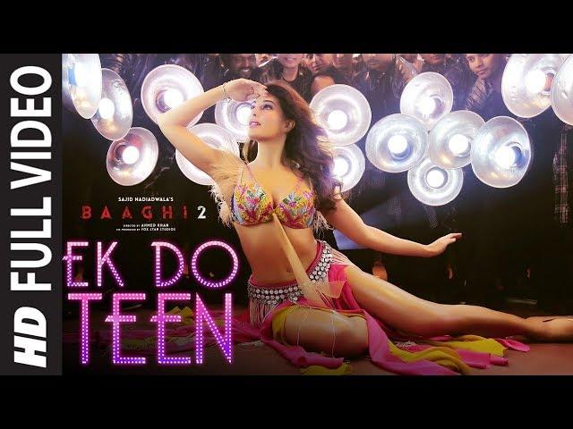 Full Video: Ek Do Teen Film Version   Baaghi 2   Jacqueline F  Tiger S   Disha P  Ahmed K   Sajid N