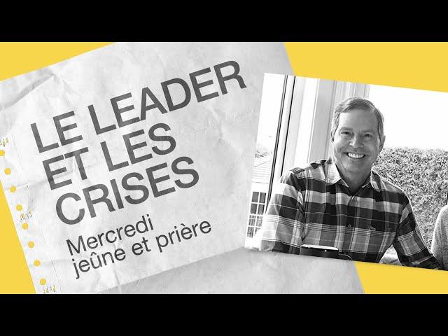 23 Septembre 2020 _Le leader et les crises _Claude Houde
