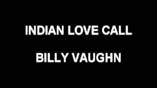 Indian Love Call - Billy Vaughn