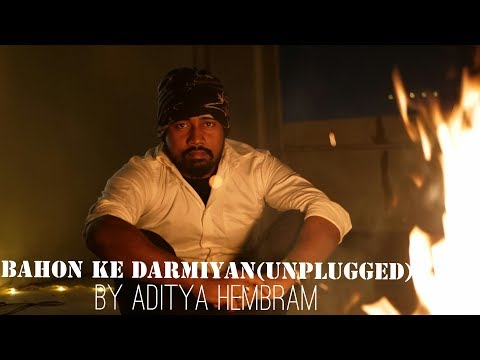 Bahon Ke Darmiyan (Unplugged cover)   Aditya Hembram   Khamoshi - The Musical (1996)   Hariharan