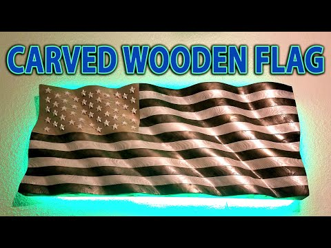 How To Make A Carved Wooden Waving American Flag With LED Back Lighting!!