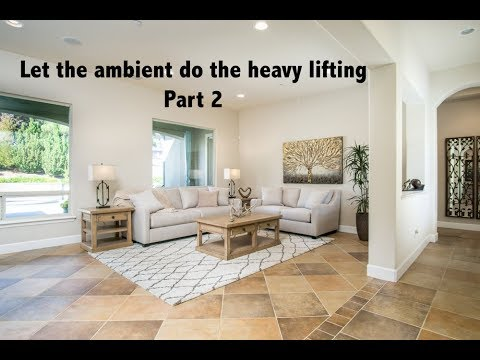 Let the ambient do the heavy lifting Part 2
