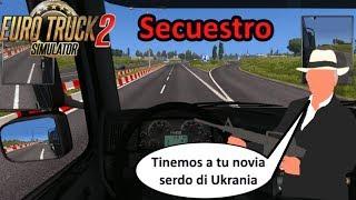 EURO TRUCK SIMULATOR 2 (PC) - Secuestro y ¿rescate? || Gameplay en Español