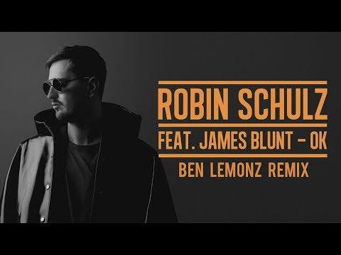 Robin Schulz (Ft. James Blunt) - Ok (Ben Lemonz Remix) [FREE DOWNLOAD]