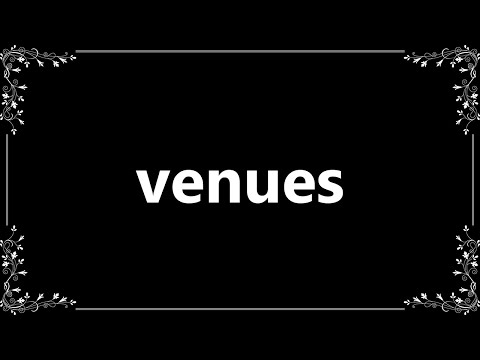 Venues - Meaning and How To Pronounce