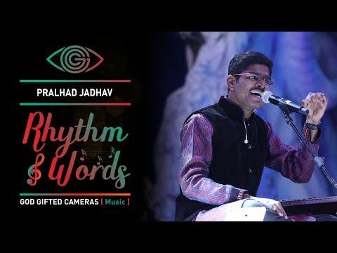 | Aga Nach Nach Nach Radhe | | Pralhad Jadhav | | Rhythm & Words | | God  Gifted Cameras |