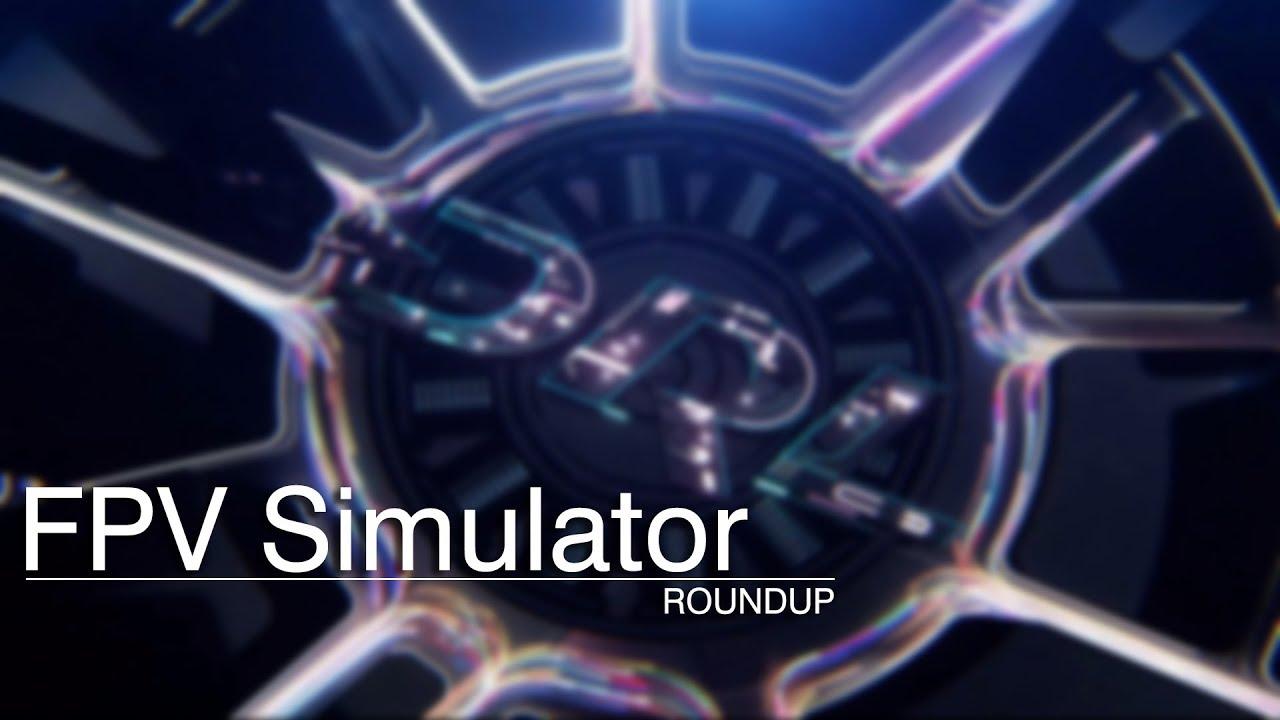 FPV Simulator Roundup | Model Aviation