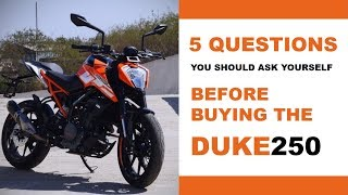 5 Questions you should ask before buying the KTM Duke 250
