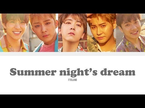 {Han/Rom/Vostfr} FTISLAND - Summer Night's Dream (여름밤의 꿈)