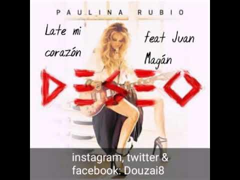 Paulina Rubio - Late mi corazón feat. Juan Magán