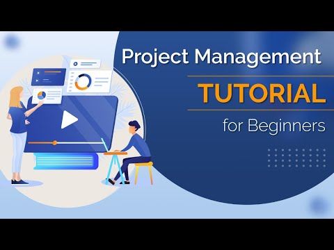 Project Management 101 | Project Management Tutorial for Beginners | Project Management Fundamentals