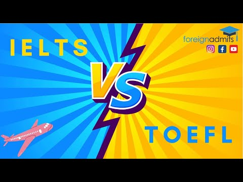IELTS vs TOEFL || Difference Between || Which One Should You Take? [ForeignAdmits]