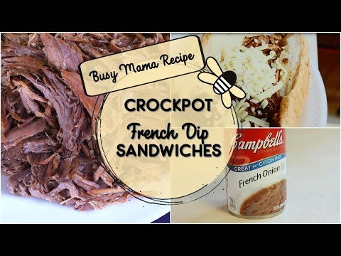 CROCKPOT French Dip Sandwich Recipe / Quick Easy Dinners / Busy Working Mom Dinner