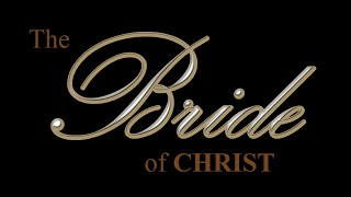 Truth Concerning The Rapture And The Bride