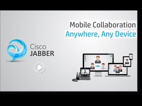 Cisco Jabber   Mobile Collaboration Anywhere Any Device