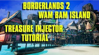 Borderlands 2: Wam Bam Island Treasure Injector Tutorial!!