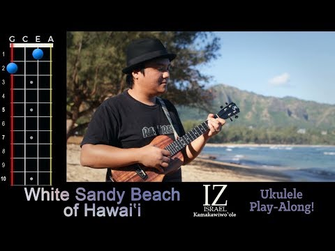 """White Sandy Beach of Hawaii"" (Braddah IZ) Ukulele Play-Along!"