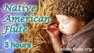 ☆ 3 HOURS ☆ NATIVE AMERICAN FLUTE ♫ Relaxing Flute Music ~ Peaceful Solo ~ Best Baby Sleep Music