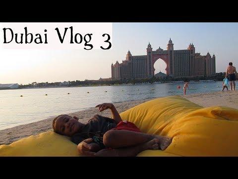 Dubai Vlog 3  – Atlantis The Palm