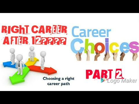 How to choose right career after 12th part 2 - YouTube