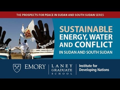 Sustainable Energy, Water and Conflict in Sudan and South Sudan