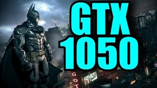 Batman Arkham Knight GTX 1050 2GB OC | 1080p - 900p & 720p | FRAME-RATE TEST