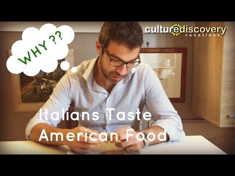 Italians Taste American Foods
