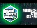 GTA 5 / Phenom X4 9750 / GTX 470