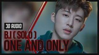 iKON - 돗대 (ONE AND ONLY) (B.I SOLO) 3D Audio