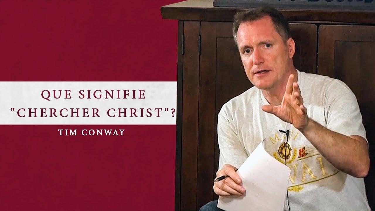 QUE SIGNIFIE CHERCHER CHRIST ?