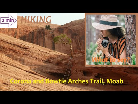 WHAT TO SEE : Bowtie Arch Trail, Moab, Utah (2 Minutes in North America Collection)
