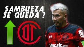 QUÉ PASA CON SAMBUEZA ?   SE VA EL DEDOS LÓPEZ ?   Toluca FC   Apertura 2021