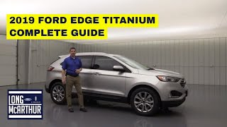 2019 FORD EDGE TITANIUM COMPLETE GUIDE - STANDARD AND OPTIONAL EQUIPMENT