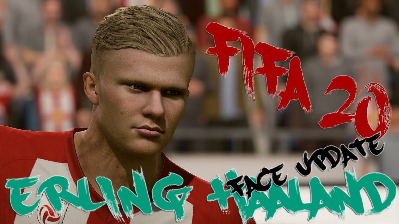Fifa20 Real Face Update Erling Haland Youtube