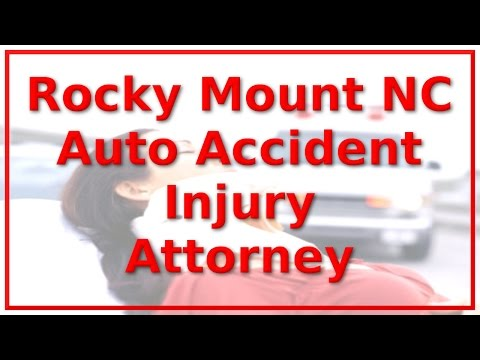 Personal Injury Lawyer Rocky Mount NC - Call 888-641-3318 - Automobile Accident Victims ONLY!