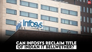 In Focus: Can Infosys reclaim title of Indian IT bellwether?