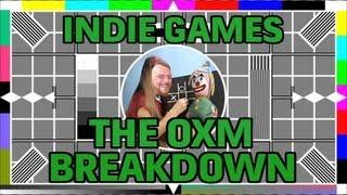 The OXM Breakdown - Indie Games