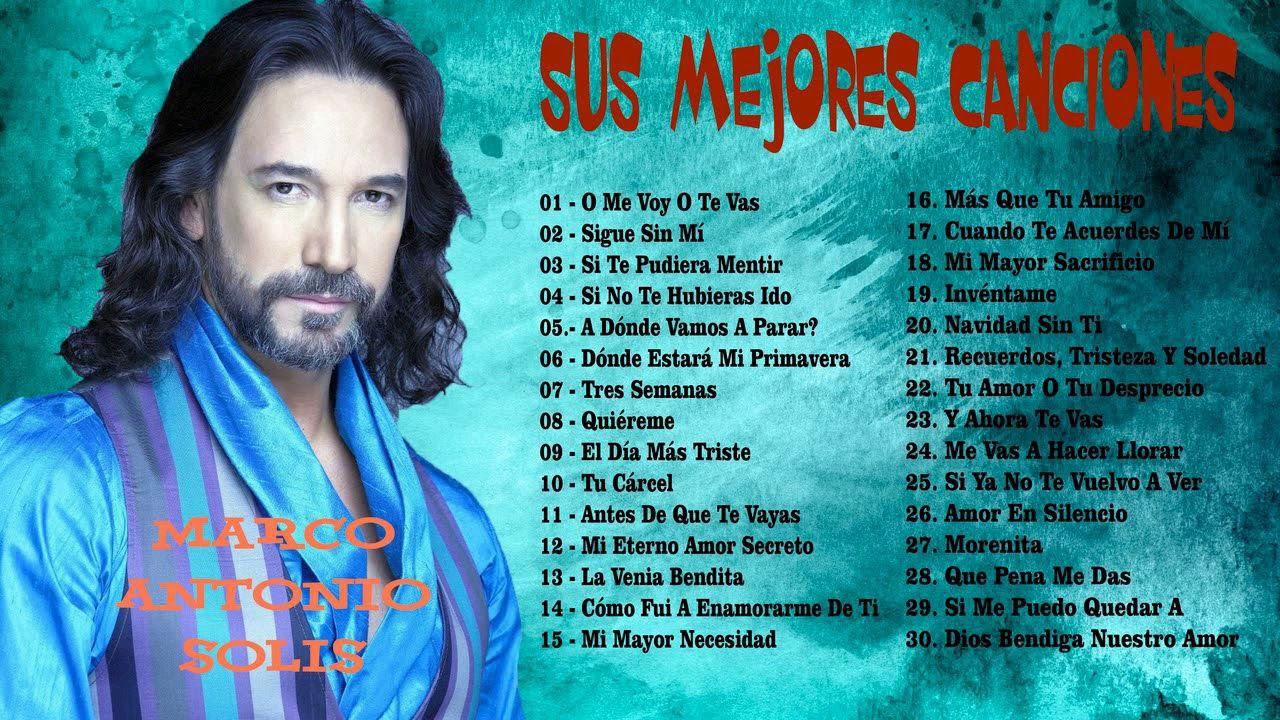 Marco Antonio Solis Sus Grandes Exitos Full Album 2019 Top 20 Las Mejores Canciones Youtube