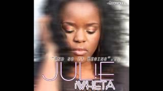 Julie Iwheta presents...