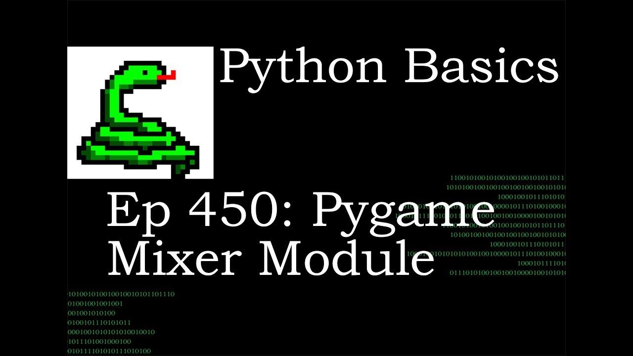 Python Basics Intro Pygame Mixer Module