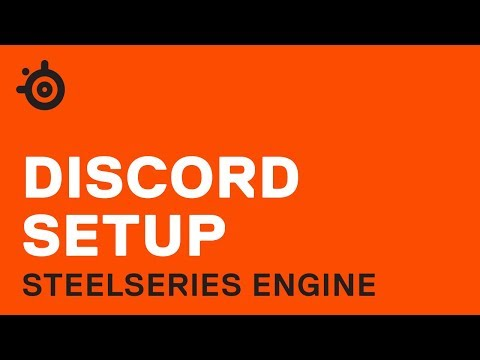 Using Discord And SteelSeries Engine