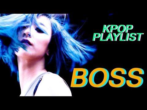 Kpop songs that make me feel like A BOSS ;; BADASS KPOP PLAYLIST